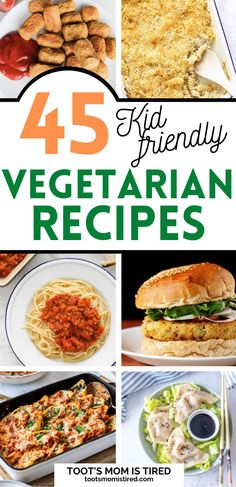 45+ Kid Friendly Vegetarian Recipes for Dinner | Kid approved meatless monday dinner ideas. Easy vegetarian recipes kids will like.