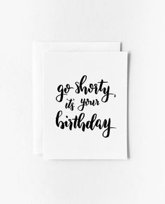Funny Birthday Card. Go shorty it's your birthday by witsicle