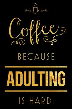 Coffee Because Adulting is Hard Quote Faux Gold Foil by SarasPrints. Quote gift … Coffee Because Adulting is Hard Quote Faux Gold Foil by SarasPrints. Quote gift printable poster canvas home decor gallery wall gold foil Coffee Is Life, I Love Coffee, Coffee Shop, Coffee Lovers, Coffee Company, Hard Quotes, Quotes To Live By, Funny Quotes, Coffee Quotes Funny
