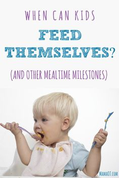 When Can Kids Feed Themselves? (and other mealtime milestones) #childdevelopment #functionalskillsforkids (scheduled via http://www.tailwindapp.com?utm_source=pinterest&utm_medium=twpin&utm_content=post113477061&utm_campaign=scheduler_attribution)