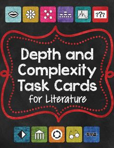 88 Depth and Complexity Task cards for any novel, picture book, anthology story, etc. Can be used in grades 4-10+!