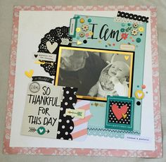 I AM So Thankful For This Day - Scrapbook.com - Made with the new Simple Stories I Am collection.