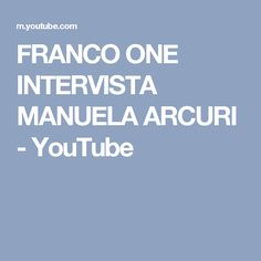 FRANCO ONE INTERVISTA MANUELA ARCURI - YouTube