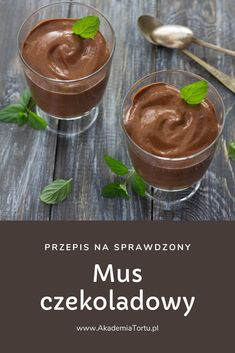 Mus czekoladowy | AkademiaTortu.pl Good Food, Food And Drink, Pudding, Sweets, Interesting Recipes, Desserts, Baking, Gastronomia, Tailgate Desserts