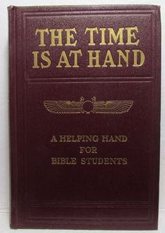 STUDIES in the SCRIPTURES Series II The Time is at Hand Jehovah's Witnesses 1913 International Bible, Religious Books, Rose City, Ink Stamps, Jehovah's Witnesses, Helping Hands, Scriptures, Study, Studio