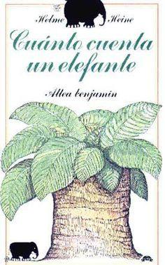 Cuánto cuenta un elefante, de Helme Heine. Illustrator, Conte, Childrens Books, Altea, Trees, Collection, Children's Literature, Children's Books, Elephants