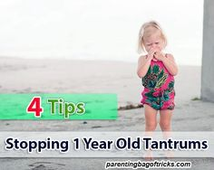 My 4 Helpful Tips Parents Can Use To Stop 1 Year Old Tantrums