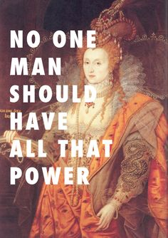 But a woman can Rainbow portrait of Queen Elizabeth I (c.1600), Isaac Oliver / Power, Kanye West