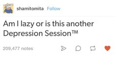 The eternal question:   27 Tumblr Posts You'll Only Get If You Have Depression