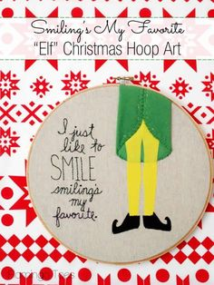 Smiling's My Favorite - Elf Inspired Embroidery Hoop Art from @bevrmccullough