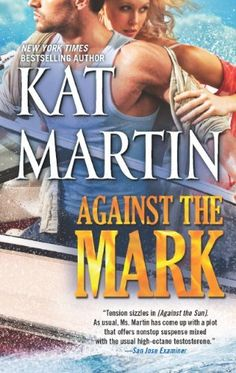 Against the Mark (Raines of Wind Canyon) by Kat Martin, http://www.amazon.com/dp/0778314677/ref=cm_sw_r_pi_dp_H6vRrb1G8MZM0  To be released: Aug.27/2013