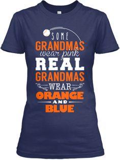 """Some grandmas wear pink. Real grandmas wear orange and blue"" -- Detroit Tigers"