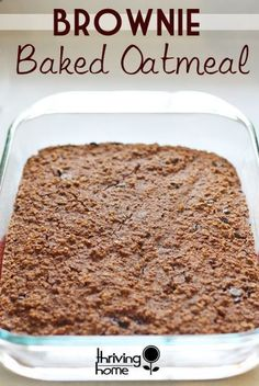 A Healthy Breakfast Idea: Baked Brownie Oatmeal.