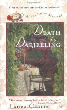 Death by Darjeeling (A Tea Shop Mystery) by Laura Childs, http://www.amazon.com/dp/0425179451/ref=cm_sw_r_pi_dp_MtXyqb09HQZ8K