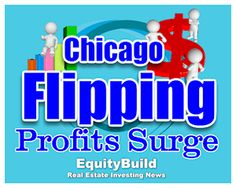 (EquityBuild) A recent report placed Chicago as one of the most profitable real estate markets for flippers. House flipping, essentially defined as buying a property and selling it within three to six months,Chicago Flipping Profits Surge has been on investor radar for a few years now, but specific economic trends have solidified the markets - http://www.equitybuildnews.com/chicagos-hot-real-estate-market-investors