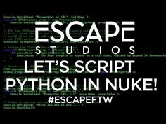 Lets script Python in NUKE! Escape Studios Free Tutorial Weekly