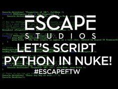 Lets script Python in NUKE! Escape Studios Free Tutorial Weekly