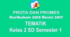 Prota dan Promes Tematik Kelas 2 SD Semester 1 Kurikulum 2013 Revisi 2017 Microsoft Excel, Microsoft Windows, Dan, Education, Places, Travel, Lugares, Viajes, Traveling
