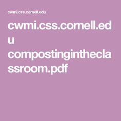 cwmi.css.cornell.edu compostingintheclassroom.pdf