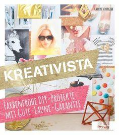 Kreativista: Farbenfrohe DIY-Projekte mit Gute-Laune-Garantie: Amazon.de: Caroline Verbrugghe, Birgit van der Avoort: Bücher