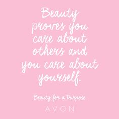 Beauty proves you care about others and you care about yourself. #BeautyforaPurpose