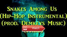 Snakes Among Us prod Demkeys Music FREE Sad Piano Hip Hop Instrumental Beat  FREE Sad Piano Hip Hop Instrumental Beat produced by Demkeys Music This Hip Hop Instrumental is available for downl