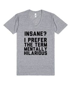 Look at this Athletic Gray 'Insane? I Prefer' V-Neck Tee on #zulily today!