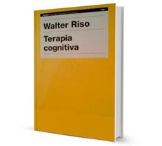Obras publicadas - Walter RisoWalter Riso Cognitive Therapy, Making Decisions
