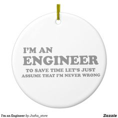 I'm an Engineer Ceramic Ornament