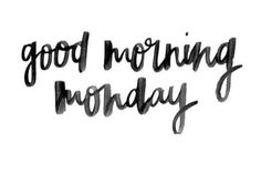 Good Morning Monday.