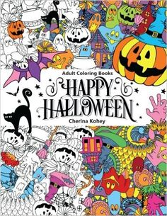 Adult Coloring Book Happy Halloween For Relaxation And Meditation Volume 10