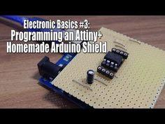 Electronic Basics #3: Programming an Attiny+Homemade Arduino Shield - YouTube