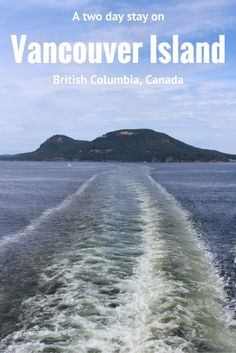 A guide for a very quick road trip in the southern part of Vancouver Island for a two day plan.