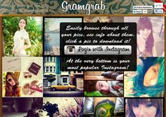 Gramgrab. Gramgrab is a simple web application that displays your Instagram photo collection with hover-action to display details of a photo such as the number of likes, time uploaded and filter used. At a click, you can download the photo directly to your computer.