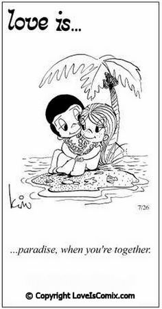Love Is... paradise, when you're together