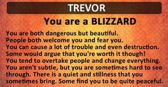 Find out What Kind of Storm Are You! I'm a Blizzard! People Change, Names With Meaning, Just Me, Me Quotes, Meant To Be, Inspirational Quotes, Positivity, Sayings, Words