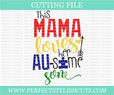 PerfectStylishCuts - This Mama Loves Her Au-some Son - SVG, DXF, EPS, PNG, $0.00 (http://perfectstylishcuts.com/this-mama-loves-her-au-some-son-svg-dxf-eps-png/)