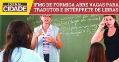 IFMG de Formiga tem inscrições abertas para tradutor e intérprete de Libras.>http://goo.gl/xkc1kC