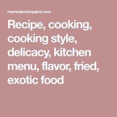 Recipe, cooking, cooking style, delicacy, kitchen menu, flavor, fried, exotic food Macapuno Recipe, Exotic Food, Fries, Menu, Cooking, Kitchen, Recipes, Style, Menu Board Design