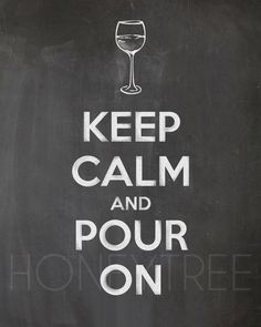 "Chalkboard Print- 8x10 Keep calm and pour on. Wine ""Keep Calm"" chalkboard style print"