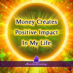 Today's Affirmation: Money Creates Positive Impact In My Life ♥ #affirmation #coaching It is not enough just to repeat words, while repeating the affirmation, feel and believe that the situation is already real. This will put more energy into the affirmation.