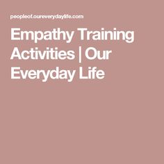 Empathy Training Activities | Our Everyday Life