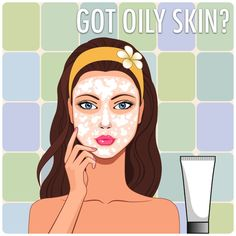 Oily Skin Care Regimen: How to Deslickify and Stay Looking Matte All Day ,