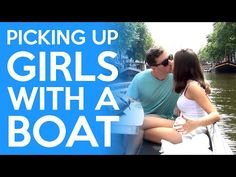 Picking Up Girls With A Boat