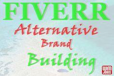 World Micro Jobs – Promoting Fiverr World Brand Building, Online Marketing, Brand Names, Promotion, Alternative, World, The World