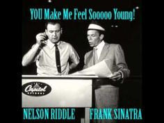 """NELSON RIDDLE & FRANK SINATRA - """"You Make Me Feel So Young"""""""