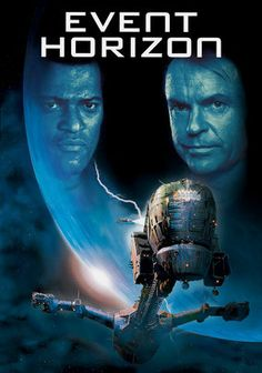 Event Horizon (1997) | Directed by: Paul W. S. Anderson | Starring: Laurence Fishburne, Sam Neill