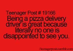 Teenager Posts for pizza guy
