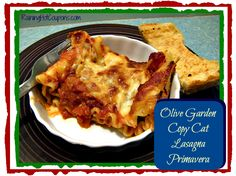Olive Garden Copy Cat Recipe: Lasagna Primavera!