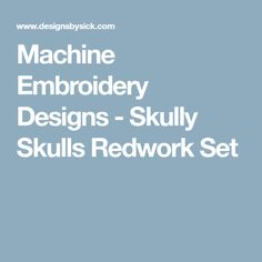 Machine Embroidery Designs - Skully Skulls Redwork Set